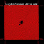 Songs for Permanent Oblivion Vol II